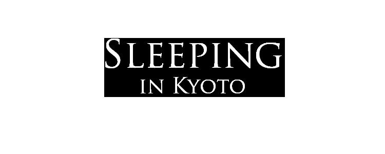 sleeping in kyoto