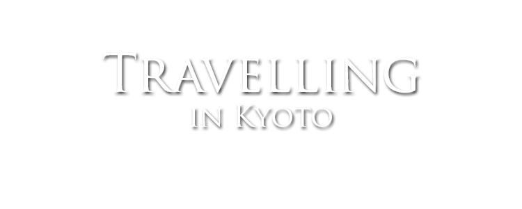 travelling in kyoto