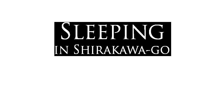 sleeping in shirakawa-go