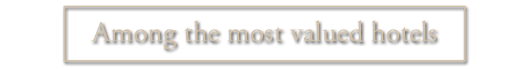 the most valued hotels