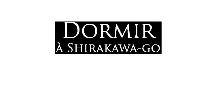 dormir à shirakawa-go