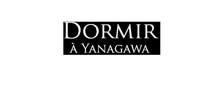 dormir à yanagawa