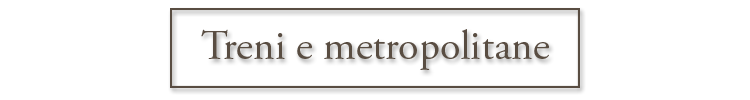 treni e metropolitane
